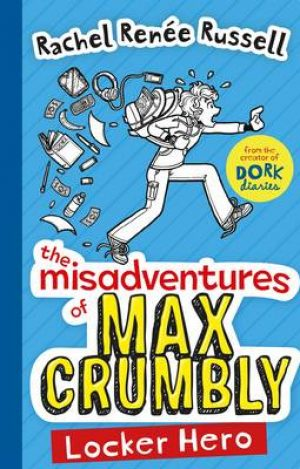 The Misadventures of Max Crumbly Locker Hero