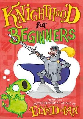 Knighthood for Beginners