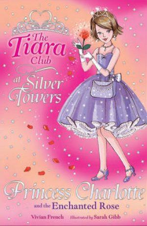 Princess Charlotte and the Enchanted Rose